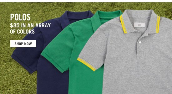 Polos $85 in an array of colors. Shop Now.