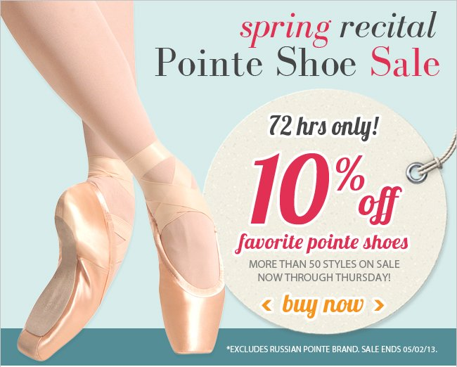 Get 10 off favorite pointe shoes for three days only.