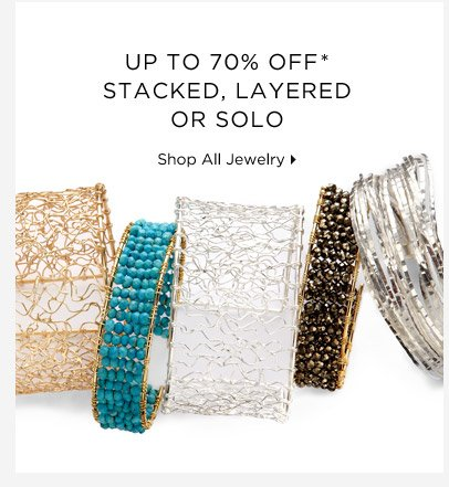 Up To 70% Off* Stacked, Layered Or Solo