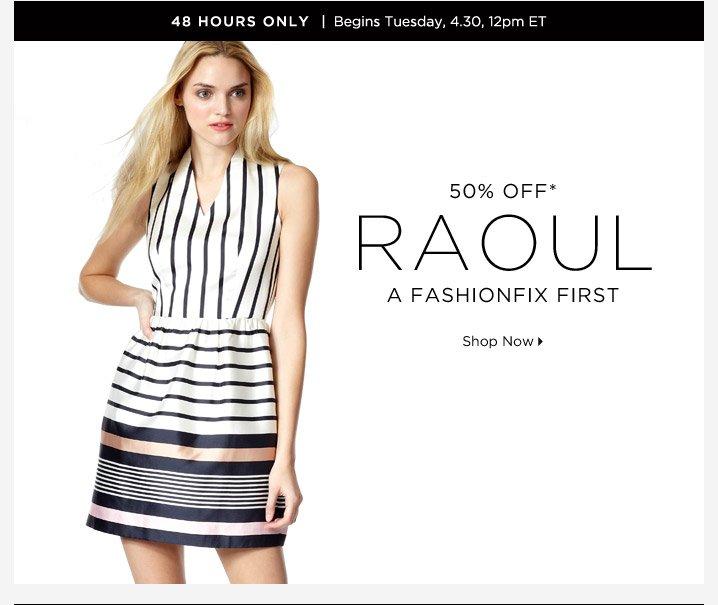 50% Off* Raoul…Shop Now