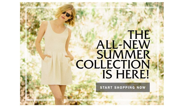 The all-new summer collection is here!