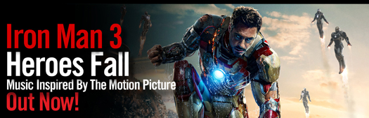 IRON MAN 3 - HEROES FALL - MUSIC INSPIRED BY THE MOTION PICTURE OUT NOW!