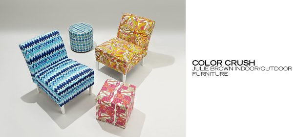 COLOR CRUSH: JULIE BROWN INDOOR/OUTDOOR FURNITURE, Event Ends May 3, 9:00 AM PT >