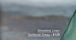 Shoreline Linen Sunburst Dress | $129
