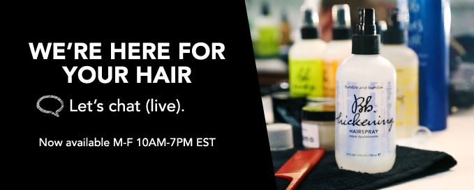 WE'RE HERE FOR YOUR HAIR Let's chat (live).  Now available M-F 10AM-7PM EST
