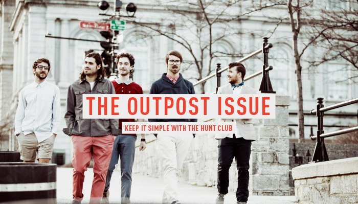 THE OUTPOST ISSUE - Keep It Simple with the Hunt Club.