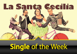 Single of the Week: La Santa Cecilia