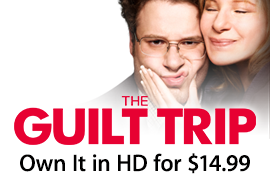 The Guilt Trip - Own it in HD For $14.99
