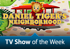 TV Show of the Week: Daniel Tiger's Neighborhood