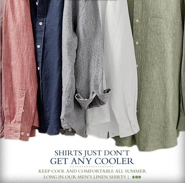 Keep cool and comfortable all summer long in our men's linen shirts | $89