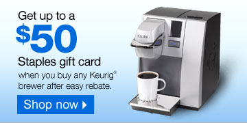Get up  to a $50 Staples gift card when you buy any Keurig brewer after easy  rebate.* Shop now.