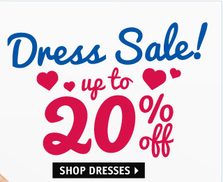 Dress Sale! up to 20%  off