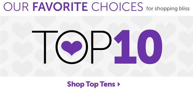 OUR FAVORITE CHOICES for shopping bliss - Top10 - Shop Top Tens