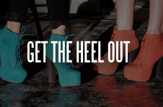 Get the Heel Out