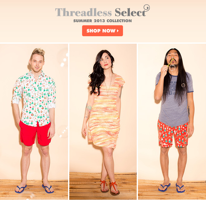 Threadless Select Summer 2013 Collection - Shop now