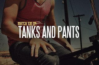 Match 'Em Up: Tanks and Pants