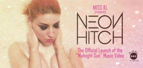 Miss KL Presents: Neon Hitch 'Midnight Sun' Music Video