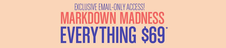Limited Time Only. Markdown Madness