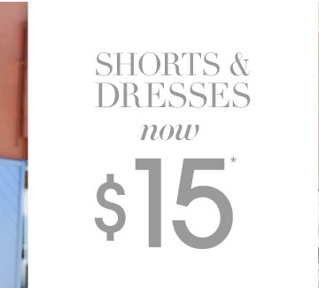Shorts and Dresses $15