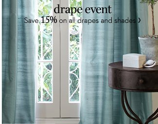 DRAPE EVENT - Save 15% on all drapes and shades