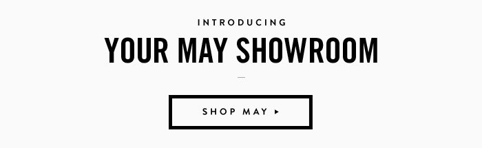 Introducing Your May Showroom