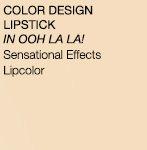 COLOR DESIGN LIPSTICK IN OOH LA LA! | Sensational Effects Lipcolor