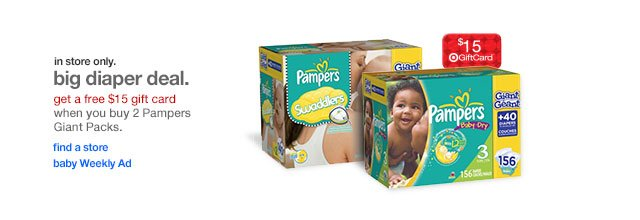 In store only. Big diaper deal.