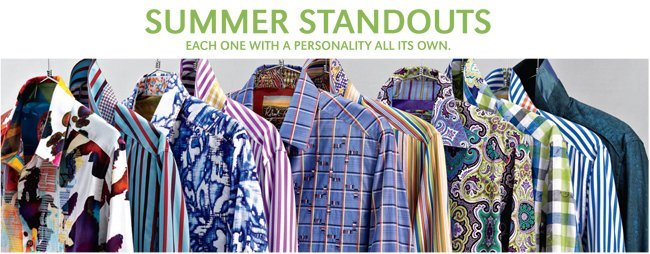 SUMMER STANDOUTS | EACH ONE WITH A PERSONALITY ALL ITS OWN.