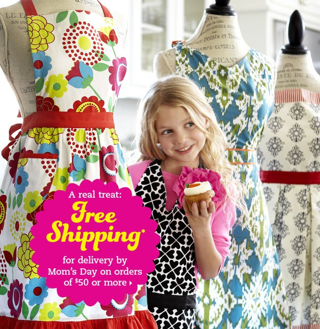 A real treat: Free shipping* for delivery by Mom's Day on orders of $50 or more