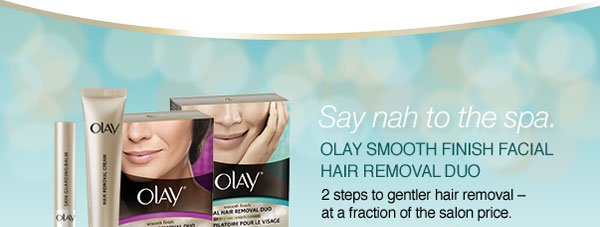 OLAY SMOOTH FINISH FACIAL HAIR REMOVAL DUO. 2 steps to gentler hair removal - at a fraction of the salon price.