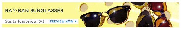 Ray-Ban is on HauteLook tomorrow 5/3 | Preview Now