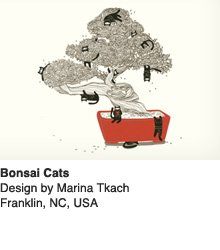 Bonsai Cats - Design by Marina Tkach / Franklin, NC, USA