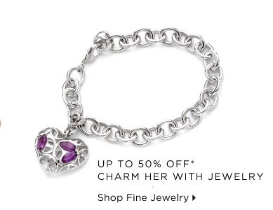 Up To 50% Off* Charm Her With Jewelry