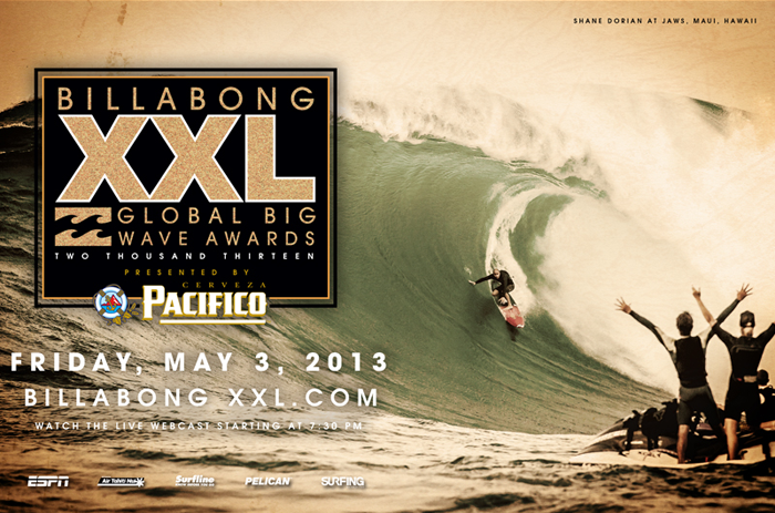 Billabong XXL Global Big Wave Awards - Friday, May 3, 2013 - Watch the Live Webcast Starting at 7:30PM at BillabongXXL.com