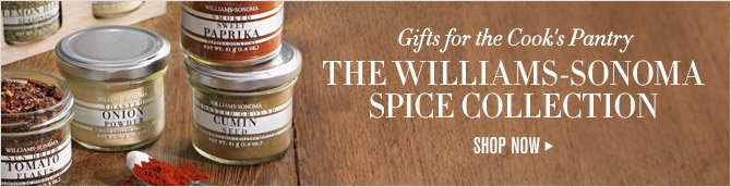 Gifts for the Cook's Pantry -- THE WILLIAMS-SONOMA SPICE COLLECTION -- SHOP NOW