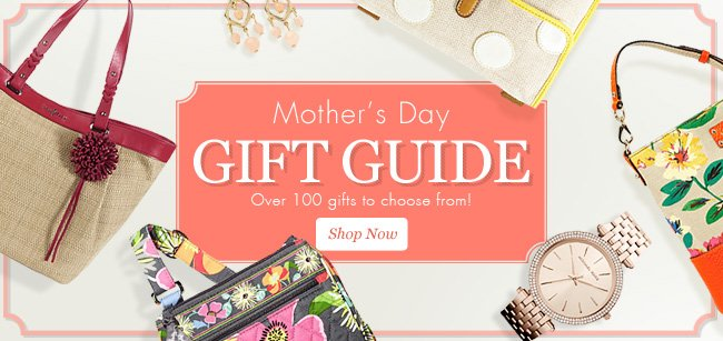 Mother's Day | Sunday, May 12th | Gift Guide | Over 100 gifts to choose from! | Shop Now