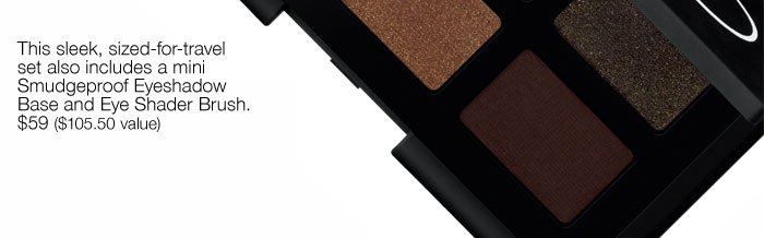 Eyeshadow Palette Set Six shimmering shadows  to show off your sultry side.