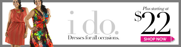 i do! Dresses for all your special occasions! Plus dresses starting at $22! Shop Now!