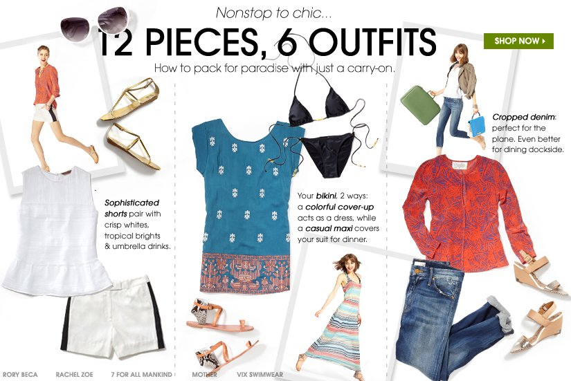 Nonstop to chic...12 PIECES, 6 OUTFITS. How to pack for paradise with just a carry-on. SHOP NOW