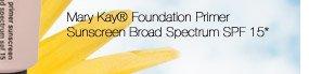 Mary Kay® Foundation Primer Sunscreen Broad Spectrum SPF 15*