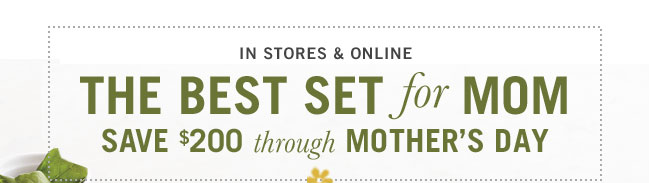 Save $200 now through Mother's Day