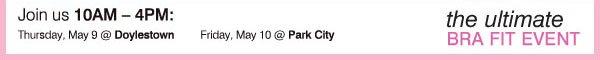Join us 10AM through 4PM: Bon-Ton Thursday, May 9 @ Doylestown Friday, May 10 @ Park City