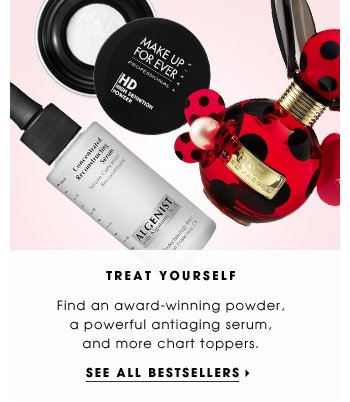 Treat Yourself. Find an award-winning powder, powerful antiaging serum, and more chart toppers. See all bestsellers