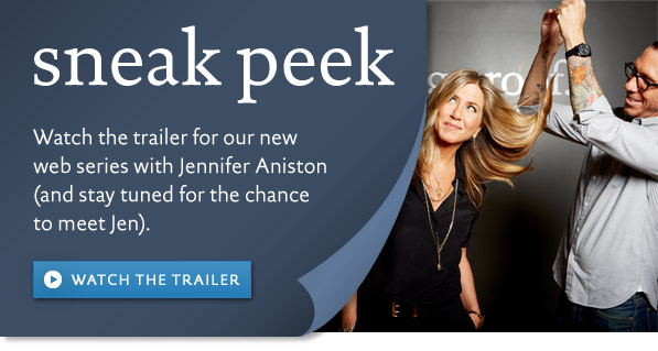 Watch the trailer for our new web series with Jennifer Aniston