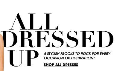 All Dressed Up | Shop Dresses
