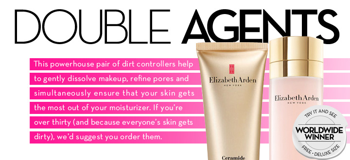 DOUBLE AGENTS. This powerhouse pair of dirt controllers help to gently dissolve makeup, refines pores and simultaneously ensure that your skin gets the most out of your moisturizer. If you're over thirty (and because everyone's skin gets dirty), we'd suggest your order them. TRY IT AND SEE. WORLDWIDE WINNER. FREE DELUXE SIZE.
