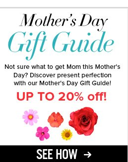 Mother's Day Gift Guide! Not sure what to get Mom this Mother's Day? Let us help! See How>>