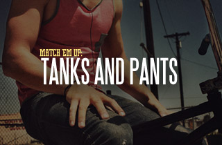 Match 'Em Up: Tanks and Pants