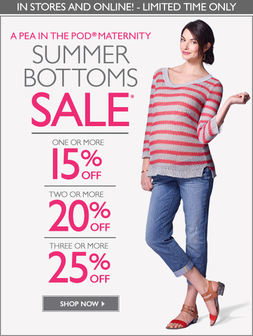 In Stores & Online: PEA SUMMER BOTTOMS SALE! - Buy 1, Get 15% OFF - Buy 2, Get 20% OFF - Buy 3 or more, Get 25% OFF - For a limited time