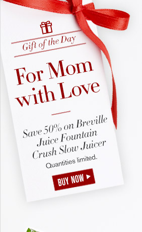 Gift of the Day -- For Mom with Love -- Save 50% on Breville Juice Fountain Crush Slow Juicer -- Quantities limited -- BUY NOW